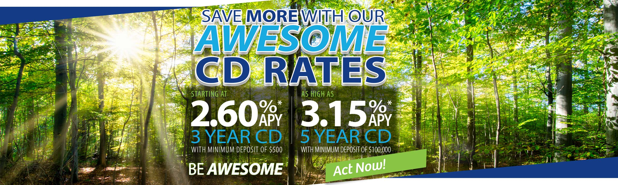 SAVE MORE WITH OUR AWESOME CD RATES