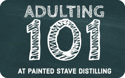 Adulting 101 at Painted Stave Distilling