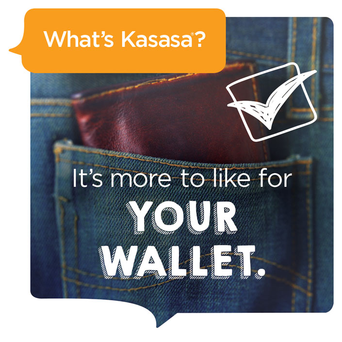 What's Kasasa? It's more to like for your wallet.